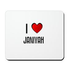 I LOVE JANIYAH Mousepad