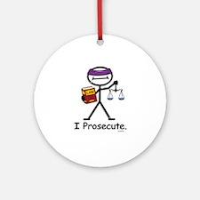 Prosecute Ornament (Round)