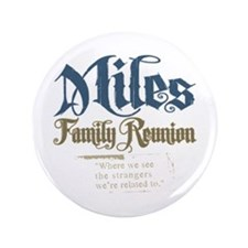 """Miles Personalized Family Reunion 3.5"""" Button (100"""