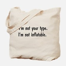 I'm Not Your Type Tote Bag