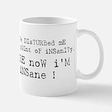 There now I'm Insane Mug