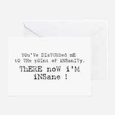There now I'm Insane Greeting Card