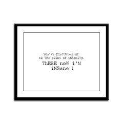 There now I'm Insane Framed Panel Print