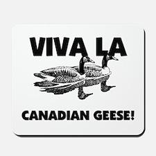 Viva La Canadian Geese Mousepad