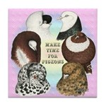 Make Time For Pigeons Tile Coaster