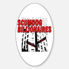 Scumdog Billionaires Oval Decal