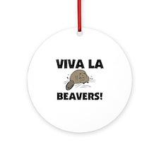 Viva La Beavers Ornament (Round)