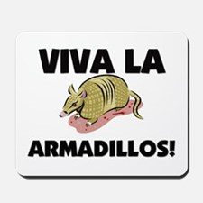Viva La Armadillos Mousepad