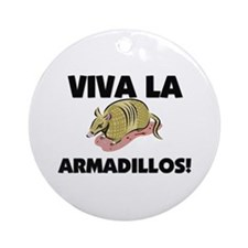 Viva La Armadillos Ornament (Round)