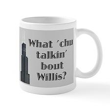 What Cha Talkin' bout Willis? Mug