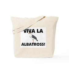 Viva La Albatross Tote Bag