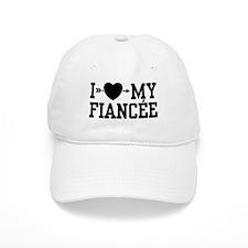 I Love My Fiancee Baseball Cap