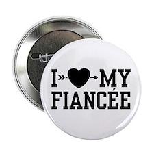 "I Love My Fiancee 2.25"" Button"