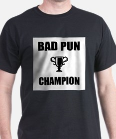 bad pun champ T-Shirt