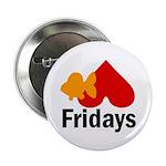Goldfish hate Fridays Button