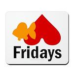 Goldfish hate Fridays Mousepad