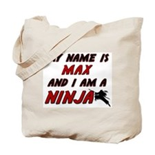 my name is max and i am a ninja Tote Bag