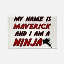 my name is maverick and i am a ninja Rectangle Mag