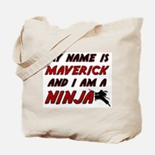 my name is maverick and i am a ninja Tote Bag