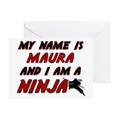 my name is maura and i am a ninja Greeting Cards (