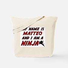 my name is matteo and i am a ninja Tote Bag