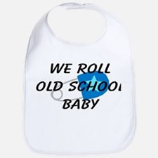 We roll old school Bib