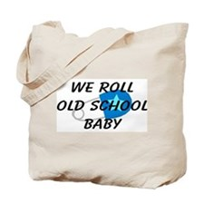 We roll old school Tote Bag