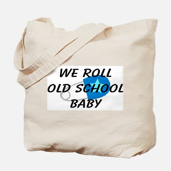 We roll old school Tote Bag