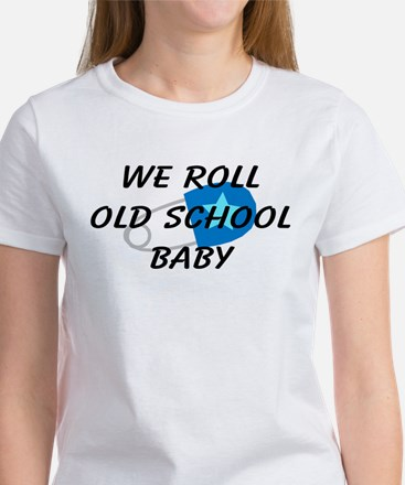 We roll old school Women's T-Shirt