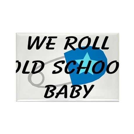 We roll old school Rectangle Magnet (10 pack)