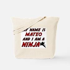 my name is mateo and i am a ninja Tote Bag