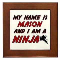 my name is mason and i am a ninja Framed Tile