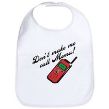 Don't Make Me Call Mema Bib