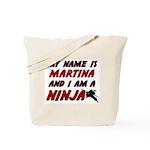 my name is martina and i am a ninja Tote Bag