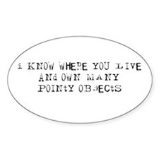 I own pointy objects Oval Decal