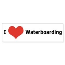 I Love Waterboarding