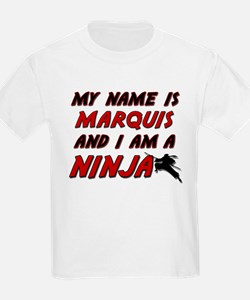 my name is marquis and i am a ninja T-Shirt