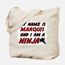 my name is marquis and i am a ninja Tote Bag