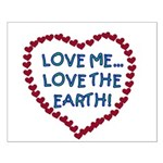 Love Me, Love the Earth Small Poster