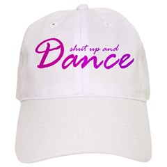 Shut up and Dance Baseball Cap