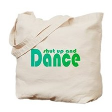 Shut up and Dance Tote Bag