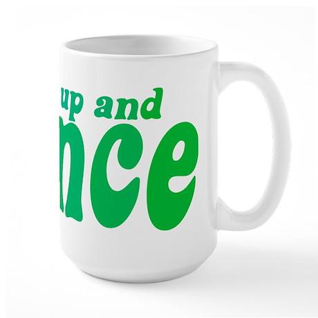 Shut up and Dance Large Mug
