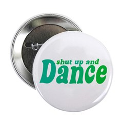 """Shut up and Dance 2.25"""" Button"""