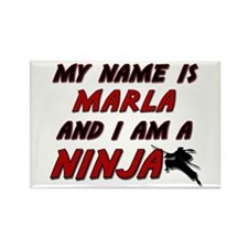 my name is marla and i am a ninja Rectangle Magnet