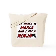 my name is marla and i am a ninja Tote Bag