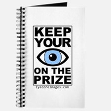 KEEP YOUR EYE ON THE PRIZE Journal