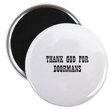 THANK GOD FOR DOORMANS Magnet