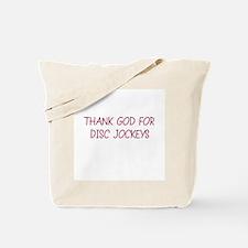 THANK GOD FOR DISC JOCKEYS  Tote Bag