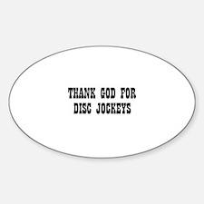 THANK GOD FOR DISC JOCKEYS Oval Decal