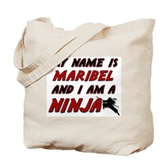 my name is maribel and i am a ninja Tote Bag
